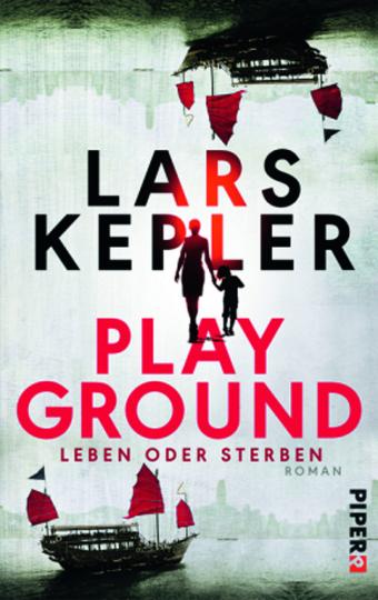 Lars Kepler Playground. Leben oder Sterben. Roman.