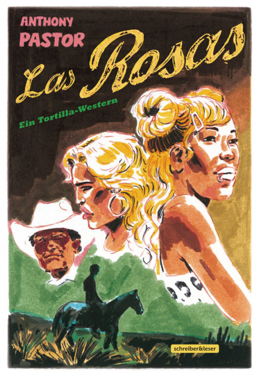 Las Rosas. Ein Tortilla-Western. Graphic Novel.