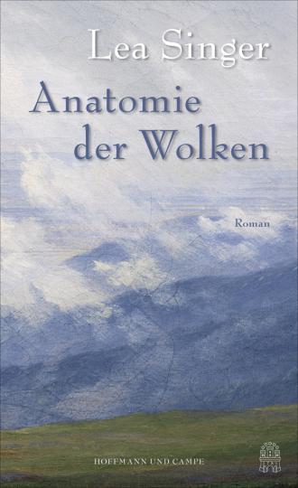 Lea Singer. Anatomie der Wolken. Roman.