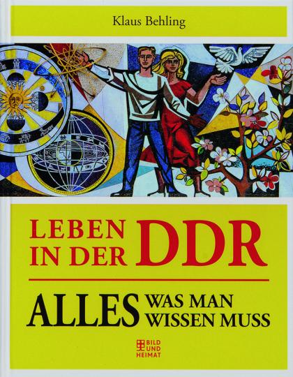 Leben in der DDR. Alles, was man wissen muss.