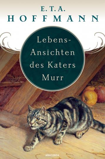 Lebens-Ansichten des Katers Murr. Nebst fragmentischer Biographie des Kapellmeisters Johann Kreisler in zufälligen Makulaturblättern.