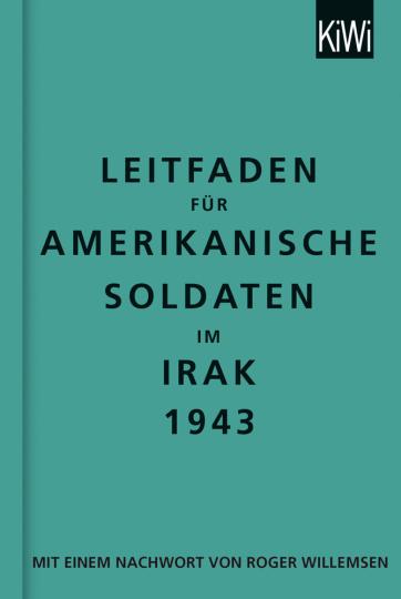 Leitfaden für amerikanische Soldaten im Irak 1943. Zweisprachige Ausgabe, Englisch-Deutsch.