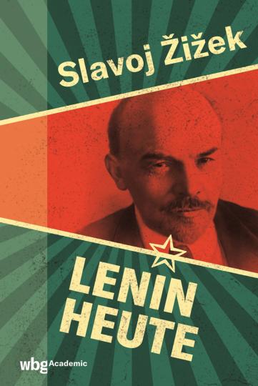 Slavoj Zizek. Lenin heute.