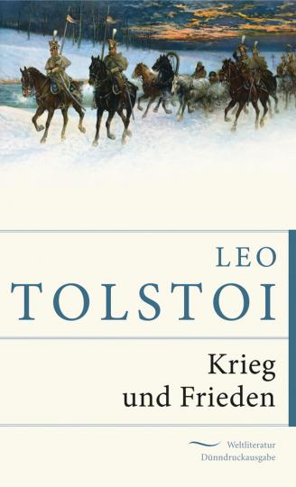 Leo Tolstoi. Krieg und Frieden.