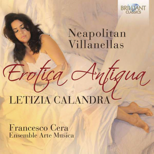 Letizia Calandra. Erotica Antiqua - Neapolitan Villanellas. CD.