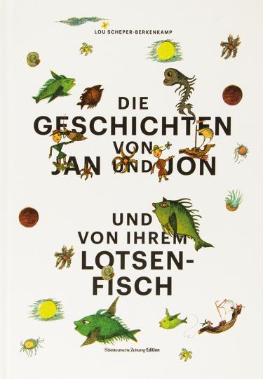 Lou Scheper-Berkenkamp. Die Geschichten von Jan und Jon und ihrem Lotsenfisch.