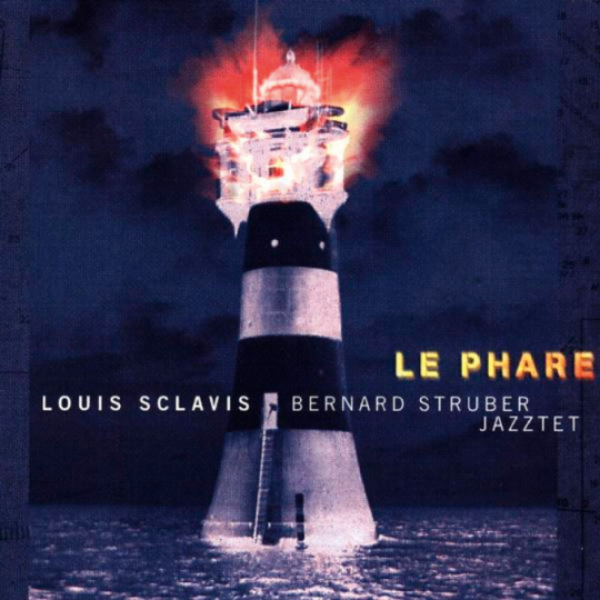 Louis Sclavis & Bernard Struber Jazztet »Le Phare«. CD.