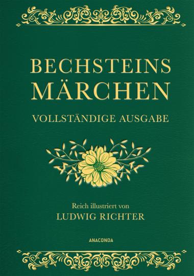Ludwig Bechstein. Bechsteins Märchen. Vollständige Ausgabe.