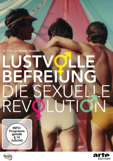 Lustvolle Befreiung. Die Sexuelle Revolution. DVD.