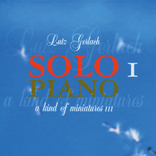 Lutz Gerlach. Solo Piano 1 - A Kind of Miniatures III. CD.
