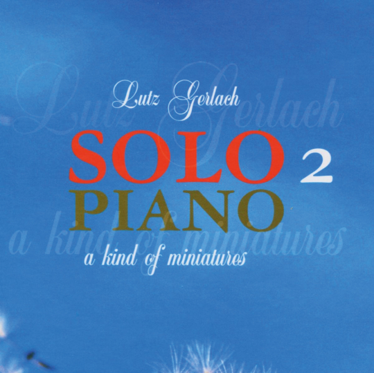Lutz Gerlach. Solo Piano 2 - A Kind of Miniatures. CD.