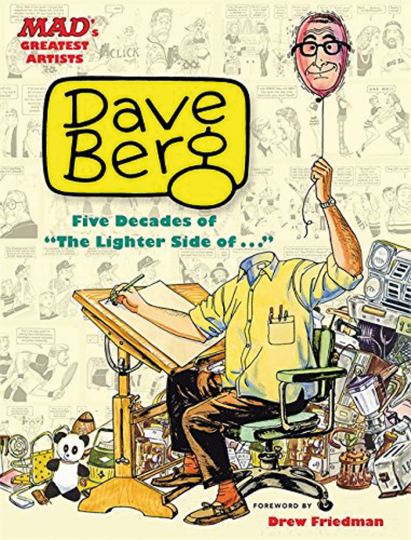 MAD's Greatest Artists. Dave Berg. Five Decades of The Lighter Side Of...
