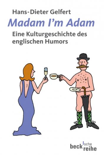 Madam I'm Adam. Eine Kulturgeschichte des englischen Humors.