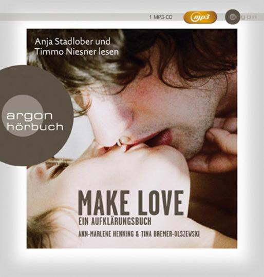 Make Love. Ein Aufklärungshörbuch. 1 mp3-CD.