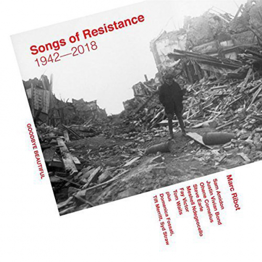 Marc Ribot. Songs Of Resistance 1942 - 2018. CD.