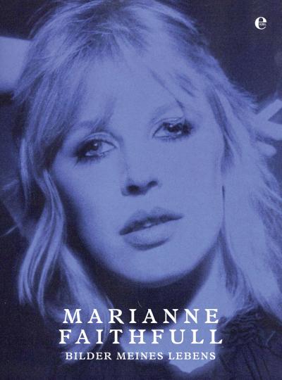 Marianne Faithfull. Bilder meines Lebens.