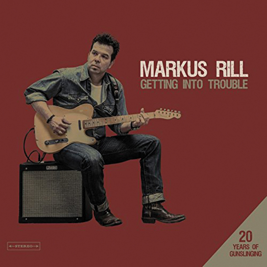 Markus Rill. Getting Into Trouble. 20 Years Of Gunslinging. 2 CDs.