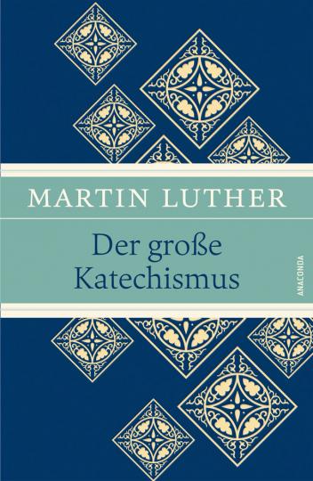 Martin Luther. Der große Katechismus.