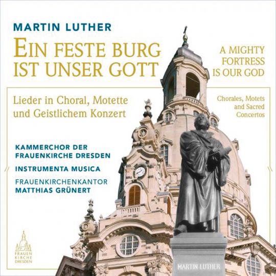 Martin Luther. Ein feste Burg ist unser Gott. Lieder in Choral, Motette und Geistlichem Konzert. 1 CD.