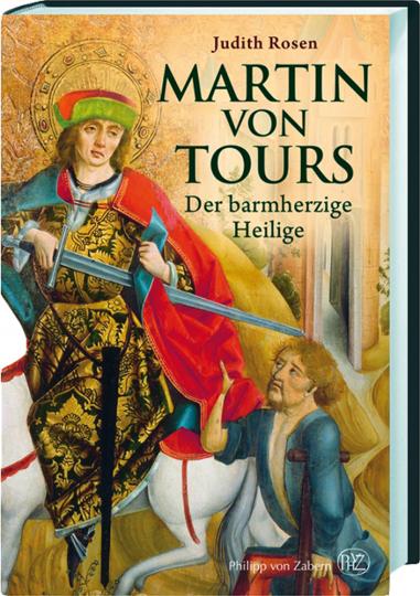 Martin von Tours. Der barmherzige Heilige.