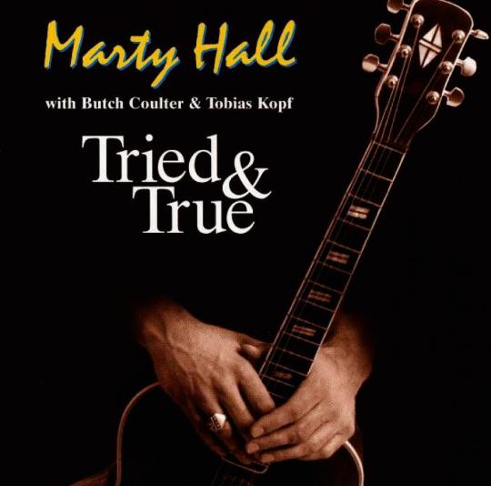 Marty Hall. Tried & True. CD.