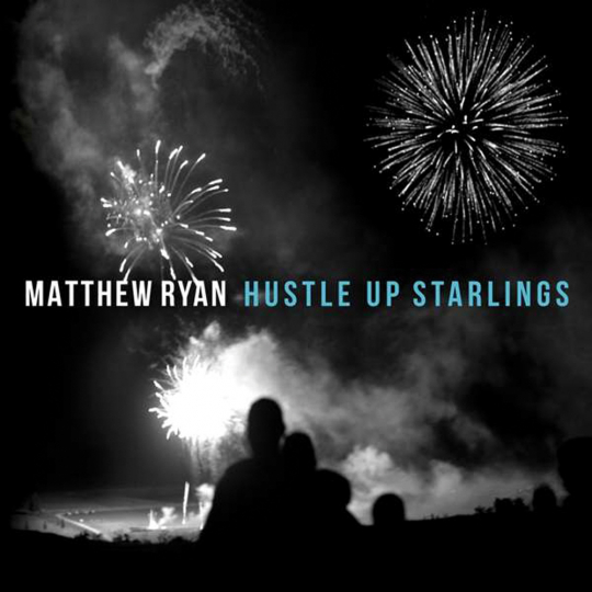 Matthew Ryan. Hustle Up Starlings. Vinyl-LP.