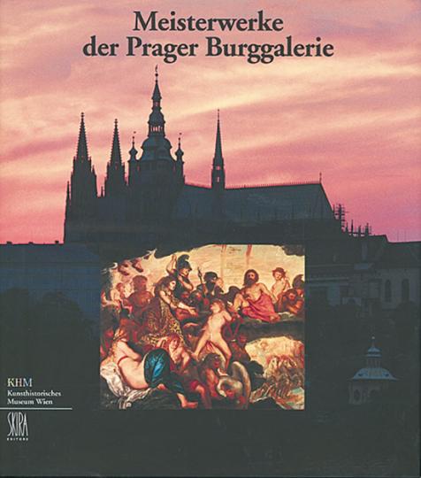 Meisterwerke der Prager Burggalerie.