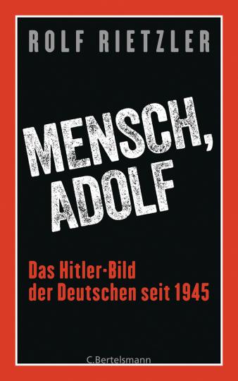 Mensch, Adolf. Das Hitler-Bild der Deutschen seit 1945.