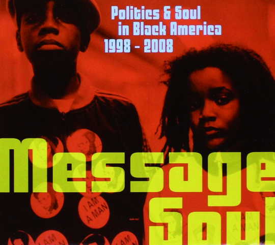 Message Soul. Politics and Soul in Black America 1998-2008. CD.
