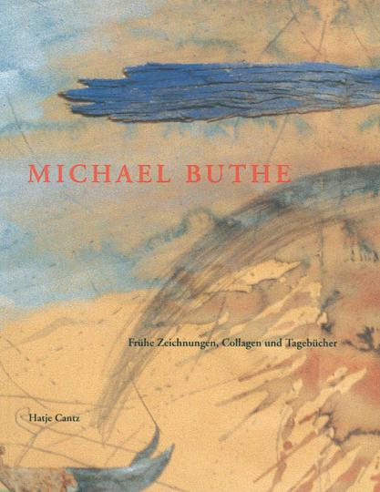 Michael Buthe - Frühe Zeichnungen, Collagen und Tagebücher.