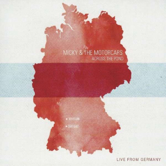 Micky & The Motorcars. Across The Pond - Live From Germany. CD.