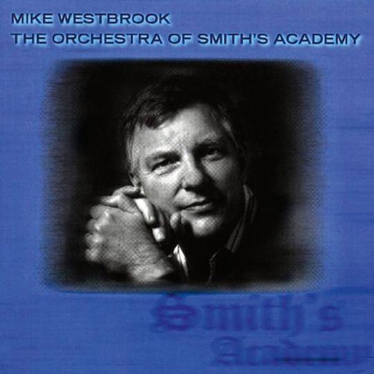 Mike Westbrook. The Orchestra Of Smith's Academy. CD.