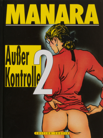 Milo Manara. Außer Kontrolle 2. Graphic Novel.
