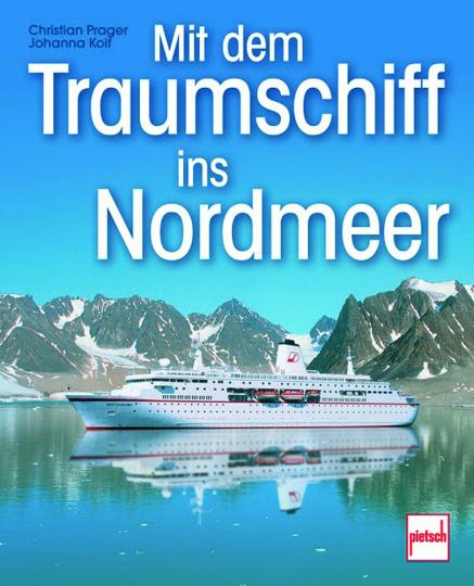 Mit dem Traumschiff ins Nordmeer.