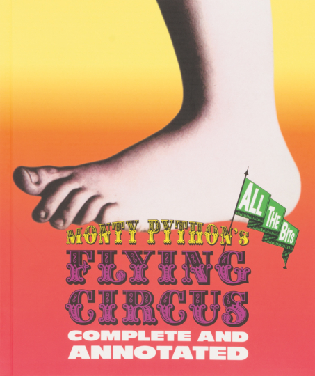 Monty Python's Flying Circus: Complete and Annotated. All the Bits.