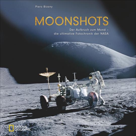 Moonshots. Die ultimative Fotochronik der NASA.