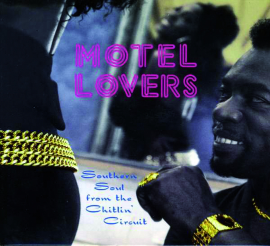 Motel Lovers. Southern Soul from the Chitlin Circuit. CD.