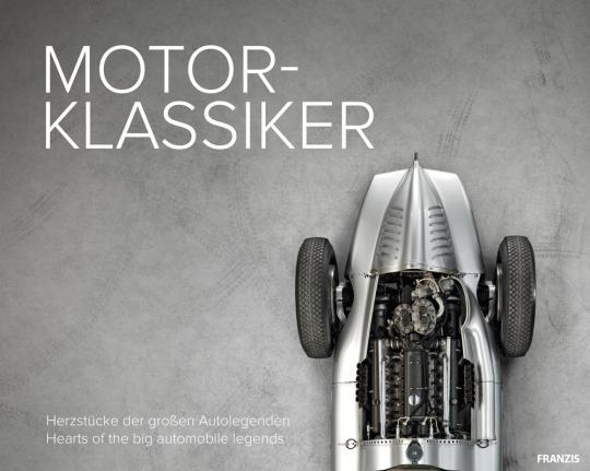 Motor-Klassiker. Herzstücke der großen Autolegenden.