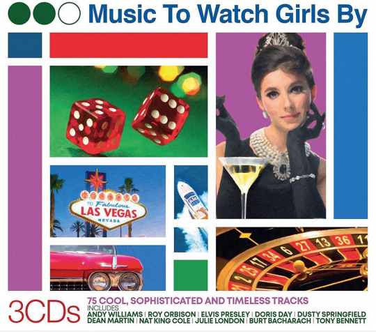 Music To Watch Girls By: 75 Cool, Sophisticated And Timeless Tracks. 3 CDs.