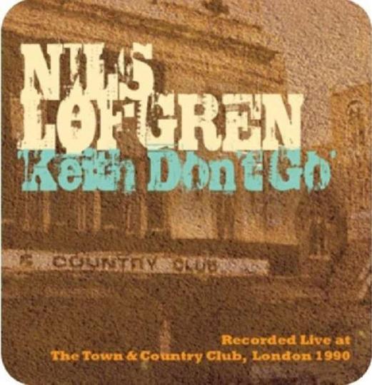 Nils Lofgren. Keith Don't Go: Live In London 1990. CD.