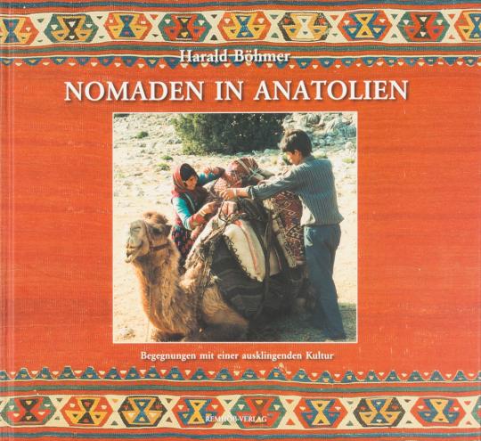 Nomaden in Anatolien. Begegnungen mit einer ausklingenden Kultur.
