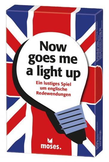 Now goes me a light up. Ein lustiges Spiel um englische Redewendungen.
