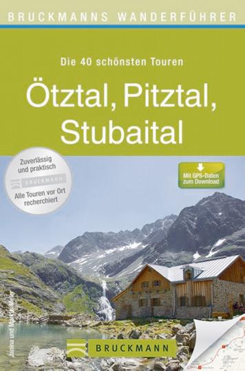 Ötztal, Pitztal, Stubaital - Die 40 schönsten Touren