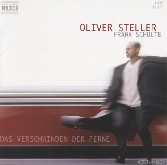 Oliver Steller. Das Verschwinden der Ferne. CD.