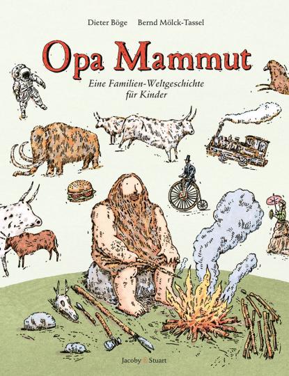 Opa Mammut. Eine Familien-Weltgeschichte für Kinder.