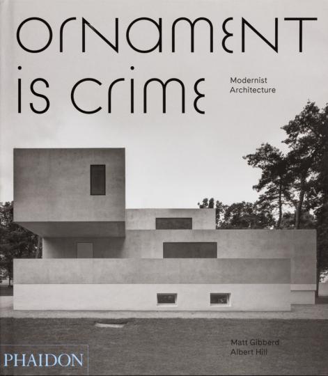 Ornament is crime. Ornament ist Verbrechen. Modernistische Architektur.