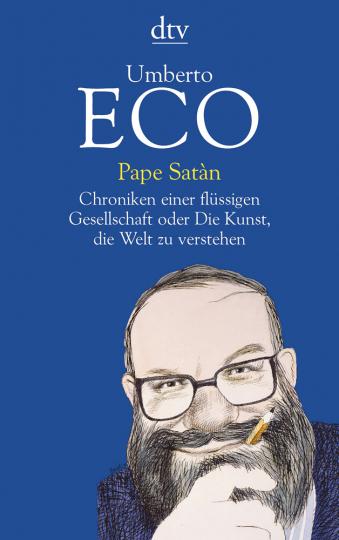 Pape Satàn. Chroniken einer flüssigen Gesellschaft oder Die Kunst, die Welt zu verstehen.