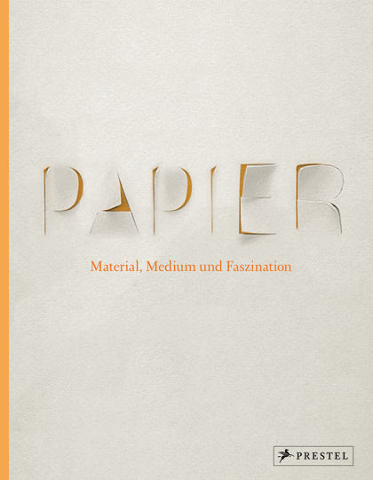 Papier. Material, Medium und Faszination.