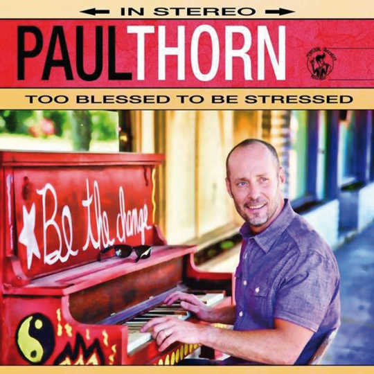 Paul Thorn. Too Blessed To Be Stressed. CD.