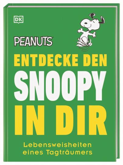 Peanuts Entdecke den Snoopy in dir. Lebensweisheiten eines Tagträumers.